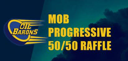 MOB Progressive 50/50 Raffle - Tickets on Sale